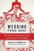 Wedding Feng Shui: The Chinese Horoscopes Guide to Planning Your Wedding