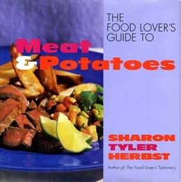 The Food Lover's Guide to Meat and Potatoes