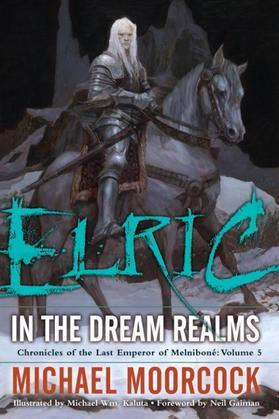 Elric   In the Dream Realms