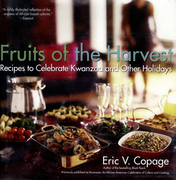 Fruits of the Harvest: Recipes to Celebrate Kwanzaa and Other Holidays