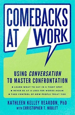 Comebacks at Work: Using Conversation to Master Confrontation