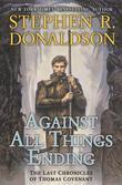 Against All Things Ending: The Last Chronicles of Thomas Covenant