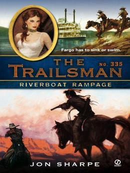 The Trailsman #335: Riverboat Rampage