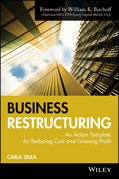 Business Restructuring: An Action Template for Reducing Cost and Growing Profit