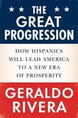 The Great Progression: How Hispanics Will Lead America to a New Era of Prosperity