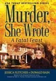 Murder, She Wrote:  A Fatal Feast: A Fatal Feast