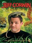 Jeff Corwin: A Wild Life