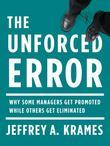 The Unforced Error: Why Some Managers Get Promoted While Others Get Eliminated