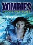 Xombies: Apocalypse Blues: Apocalypse Blues