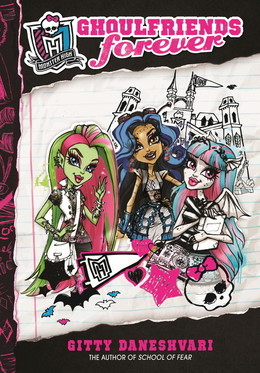 Monster High: 01 Ghoulfriends Forever