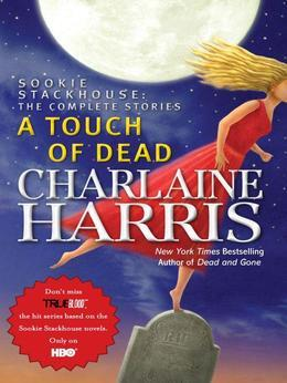 A Touch of Dead: A Sookie Stackhouse Novel The Complete Stories