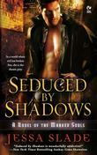 Seduced By Shadows: A Novel of the Marked Souls