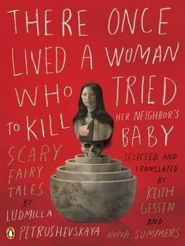 There Once Lived a Woman Who Tried to Kill Her Neighbor's Baby: Scary Fairy Tales