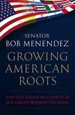 Growing American Roots: Why Our Nation Will Thrive as Our Largest Minority Flourishes