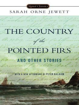 The Country of Pointed Firs and Other Stories