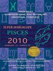 Pisces (Super Horoscopes 2010)