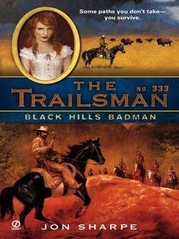 The Trailsman #333: Black Hills Badman