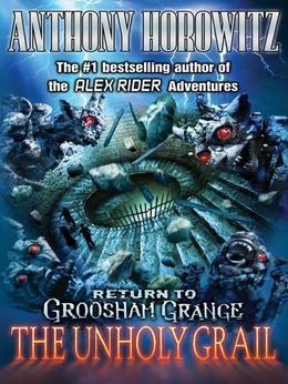 Return to Groosham Grange: The Unholy Grail