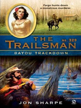 The Trailsman #329: Bayou Trackdown