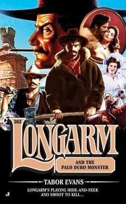 Longarm 363: Longarm and the Palo Duro Monster
