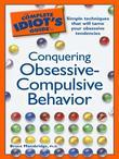 The Complete Idiot's Guide to Conquering Obsessive Compulsiv