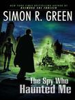 The Spy Who Haunted Me: A Secret Histories Novel