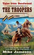 Tales from Deadwood: The Troopers: The Troopers