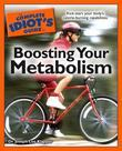 The Complete Idiot's Guide to Boosting Your Metabolism