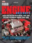 Ford Engine Buildups HP1531: Covers 302/351 CID Small-Blocks, 1968-1995 4.6L and 5.4L Modular Engines, 1996-2008; Heads, Cams, Stroker Kits, Dyno-Test