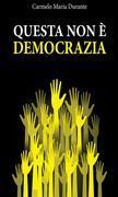 Questa non è democrazia