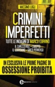 Crimini imperfetti. Tutte le indagini di Marco Corvino