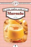 Le cento migliori ricette con il Marsala