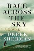 Race Across the Sky: A Novel