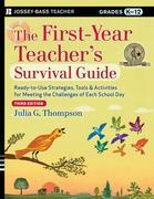 The First-Year Teacher's Survival Guide: Ready-to-Use Strategies, Tools and Activities for Meeting the Challenges of Each School Day