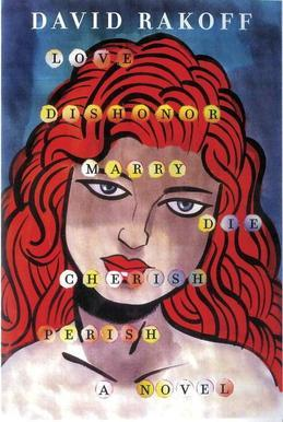 Love, Dishonor, Marry, Die, Cherish, Perish: A Novel