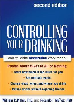 Controlling Your Drinking, Second Edition: Tools to Make Moderation Work for You