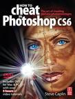 How to Cheat in Photoshop Csx: The Art of Creating Realistic Photomontages