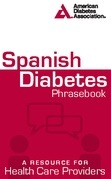Spanish Diabetes Phrasebook: A Resource for Health Care Providers