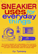 Sneakier Uses for Everyday Things: How to Turn a Calculator into a Metal Detector Carry a Survival Kit in a Shoestring Make a Gas Mas