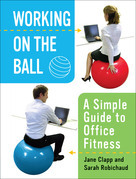 Working on the Ball: A Simple Guide to Office Fitness