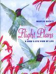 Flight Plans: A Bird's Eye View of Life