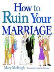 How to Ruin Your Marriage