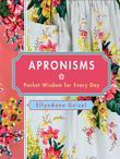 Apronisms: Pocket Wisdom for Every Day