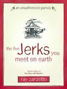 The Five Jerks You Meet on Earth: An Unauthorized Parody