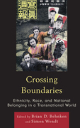 Crossing Boundaries: Ethnicity, Race, and National Belonging in a Transnational World