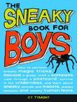 Sneaky Book for Boys: How to perform sneaky magic tricks, escape a grasp, craft a compass, and more