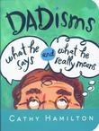 Dadisms: What He Says and What He Really Means