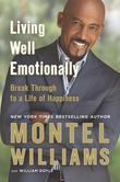 Living Well Emotionally: Break Through to a Life of Happiness