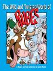 The Wild and Twisted World of Rubes: A Rubes Cartoon Collection