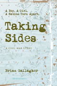 Taking Sides: A Boy. A Girl. A Nation Torn Apart